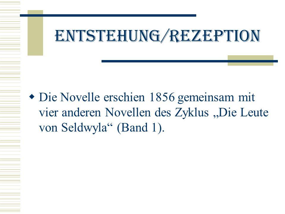 Entstehung/Rezeption Die Novelle erschien 1856 gemeinsam mit vier anderen Novellen des Zyklus Die Leute von Seldwyla (Band 1).