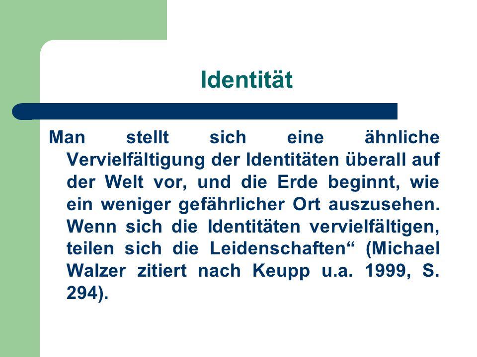 Identität Man stellt sich eine ähnliche Vervielfältigung der Identitäten überall auf der Welt vor, und die Erde beginnt, wie ein weniger gefährlicher