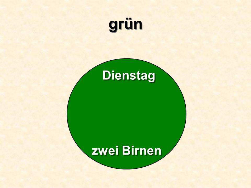 Dienstag zwei Birnen grün