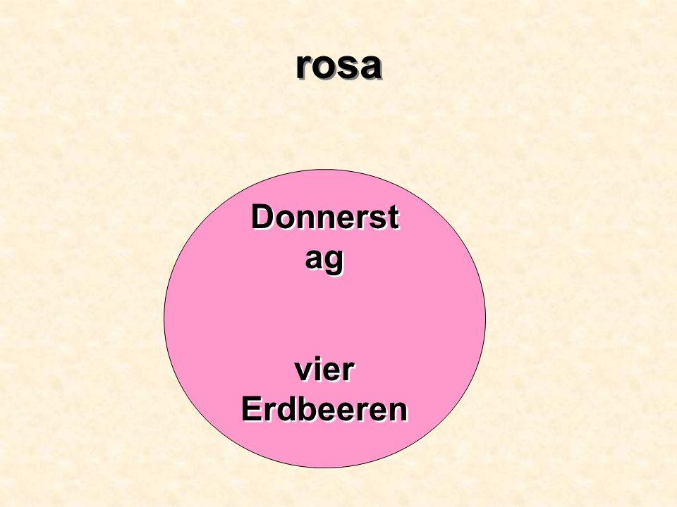 rosa Donnerst ag vier Erdbeeren