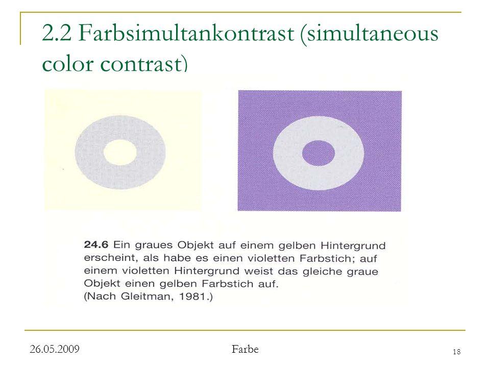 18 26.05.2009 Farbe 2.2 Farbsimultankontrast (simultaneous color contrast)