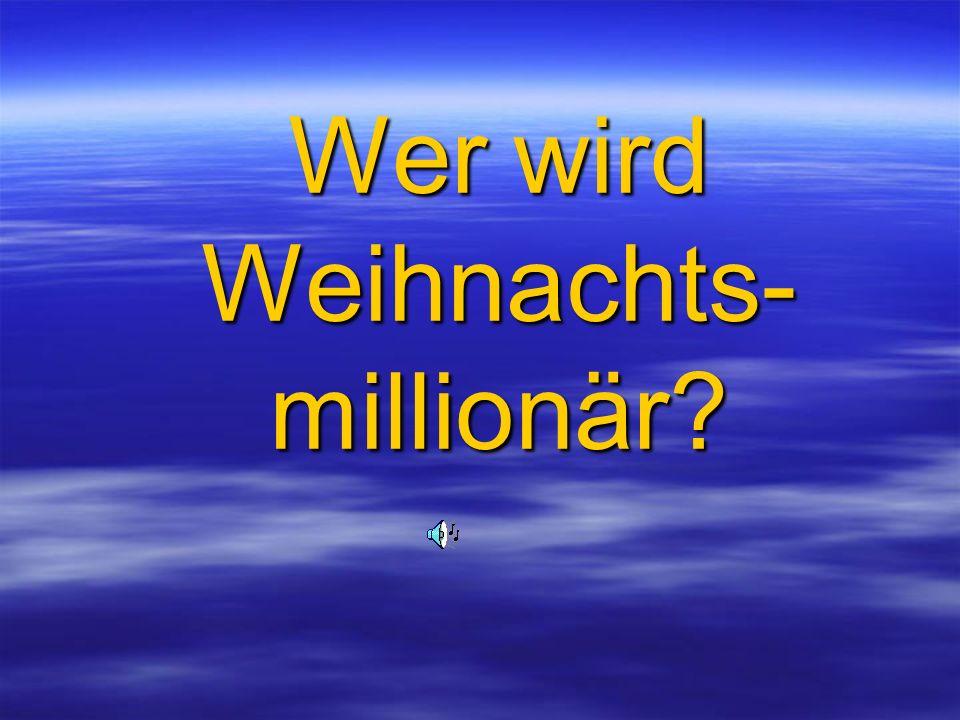 Wer wird Weihnachts- millionär?