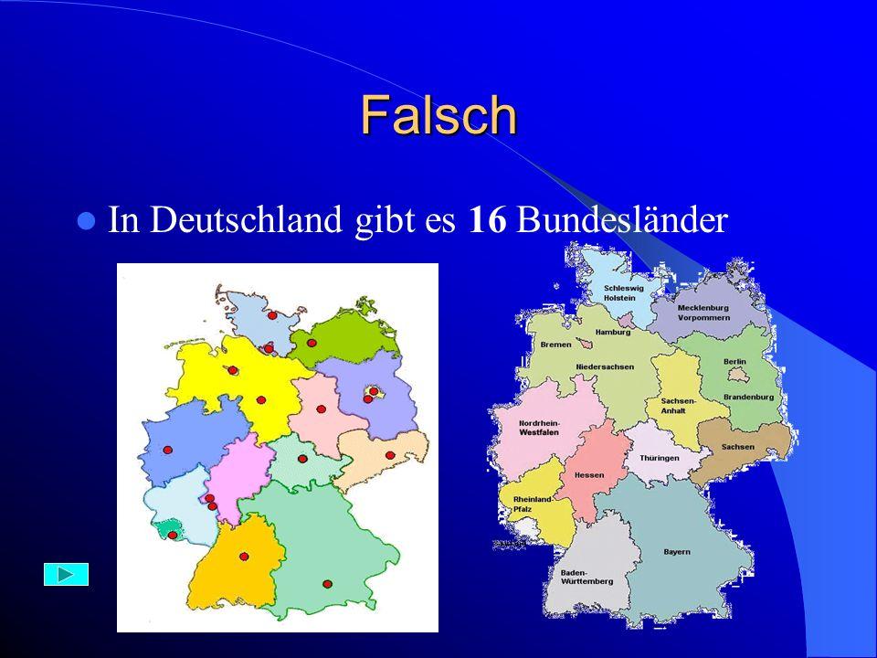 Aufgabe 3) Deutschland besteht aus: A) 14 B) 15 C) 16 Bundesländern