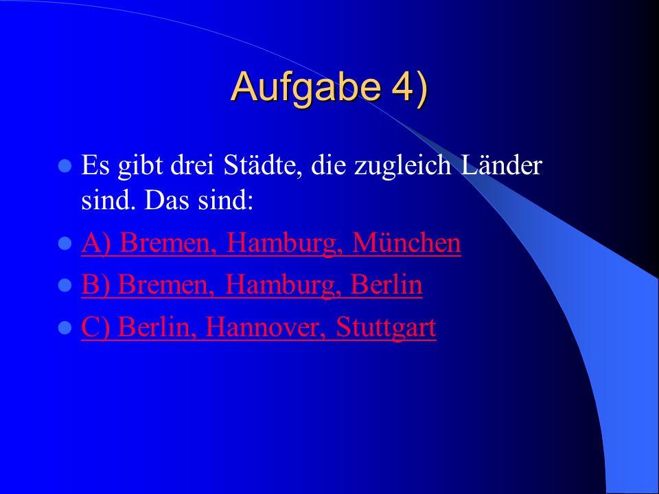 Richtig – 1 Punkt In Deutschland gibt es 16 Bundesländer