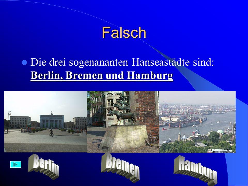 Aufgabe 4) Es gibt drei Städte, die zugleich Länder sind. Das sind: A) Bremen, Hamburg, München B) Bremen, Hamburg, Berlin C) Berlin, Hannover, Stuttg