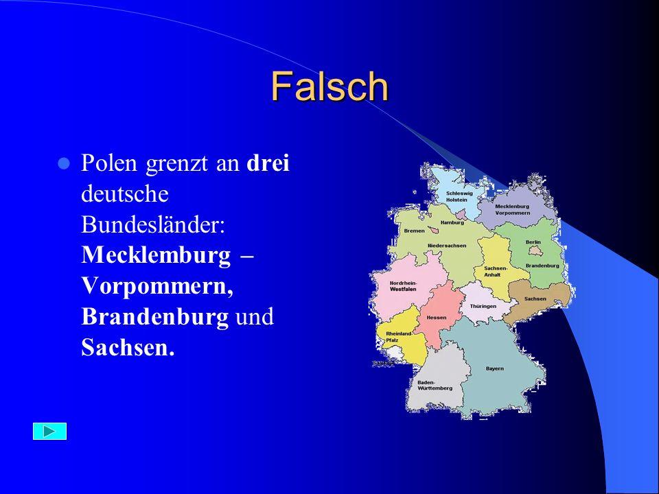 Aufgabe 5) Polen grenzt an : A) 2 B) 3 C) 4 deutsche Bundesländer