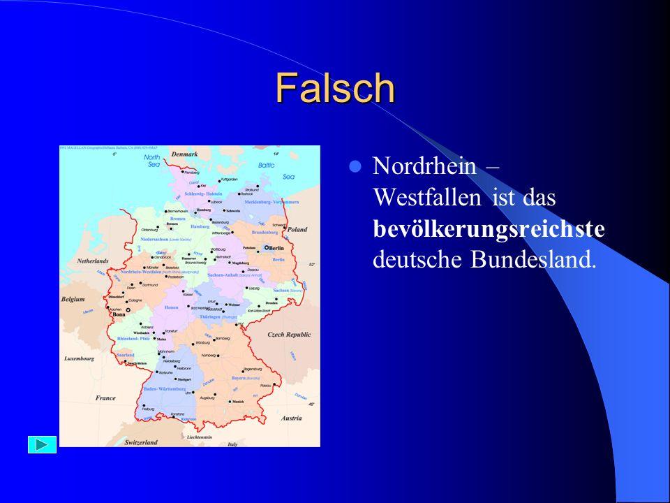 Richtig – 1 Punkt Bayern mit der Hauptstadt in München ist flächengemäß das größte deutsche Bundesland.