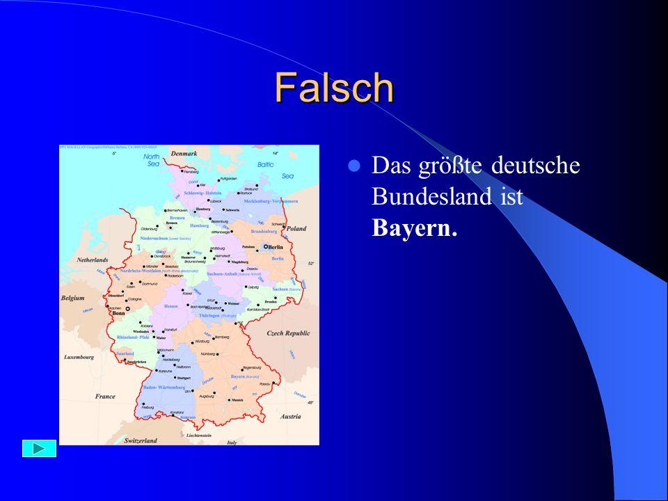Falsch Nordrhein – Westfallen ist das bevölkerungsreichste deutsche Bundesland.