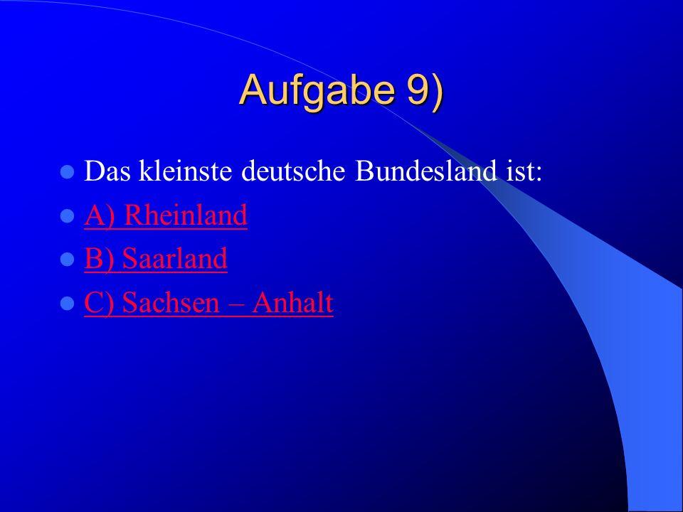 Falsch Das größte deutsche Bundesland ist Bayern.