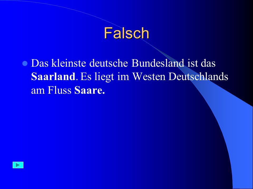 Aufgabe 9) Das kleinste deutsche Bundesland ist: A) Rheinland B) Saarland C) Sachsen – Anhalt