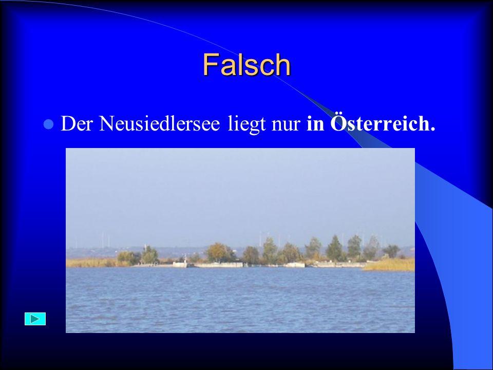 Aufgabe12) Der große Binnensee, der an der Grenze von Deutschland, Österreich und der Schweiz liegt ist: A) der Neusiedlersee B) der Bodensee C) der Mondsee
