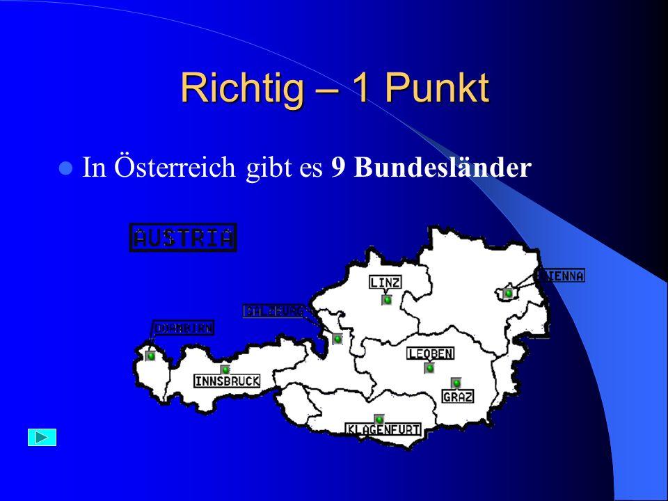 Aufgabe 13) Österreich besteht aus: A) Bundesländern B) Kantonen C) Bezirken