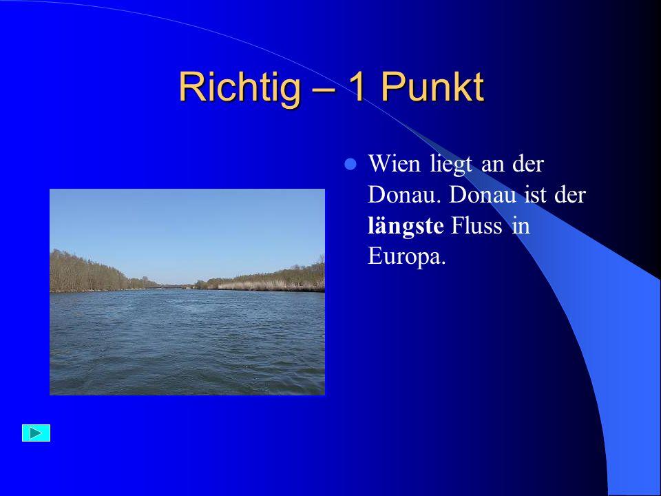 Aufgabe 15) Wien liegt an: A) der Donau B) der Spree C) der Elbe
