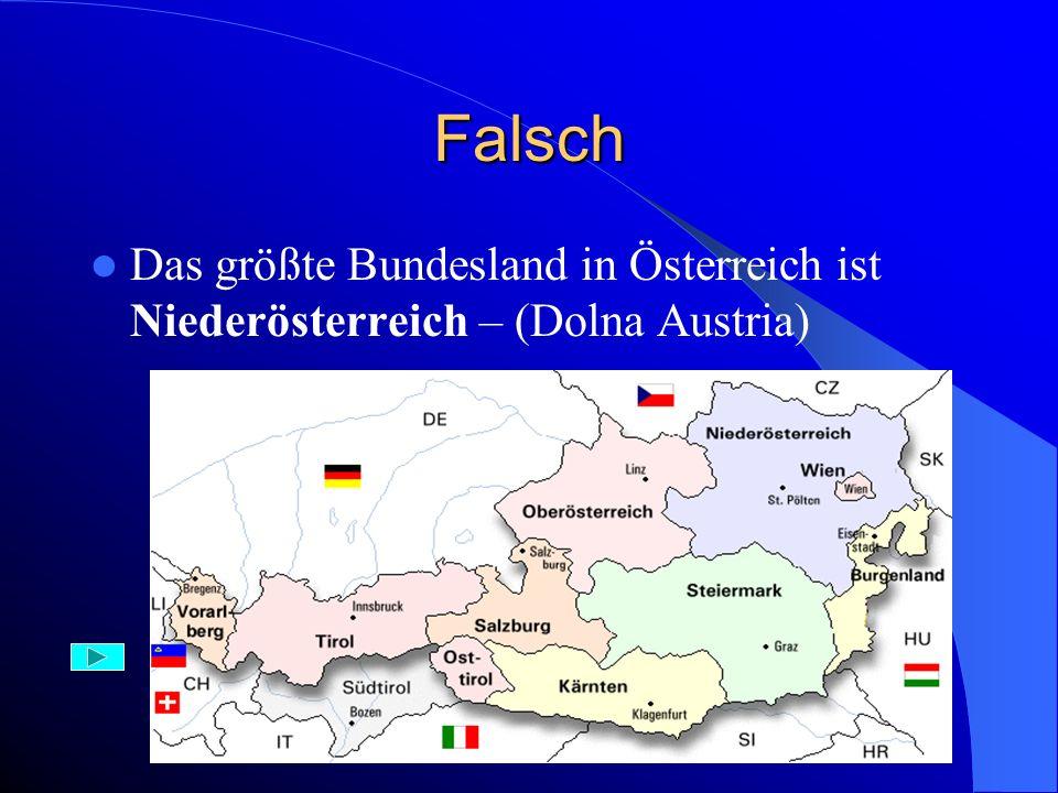 Aufgabe 16) Das größte Bundesland in Österreich ist: A) Voralberg B) Niederösterreich C) Oberösterreich