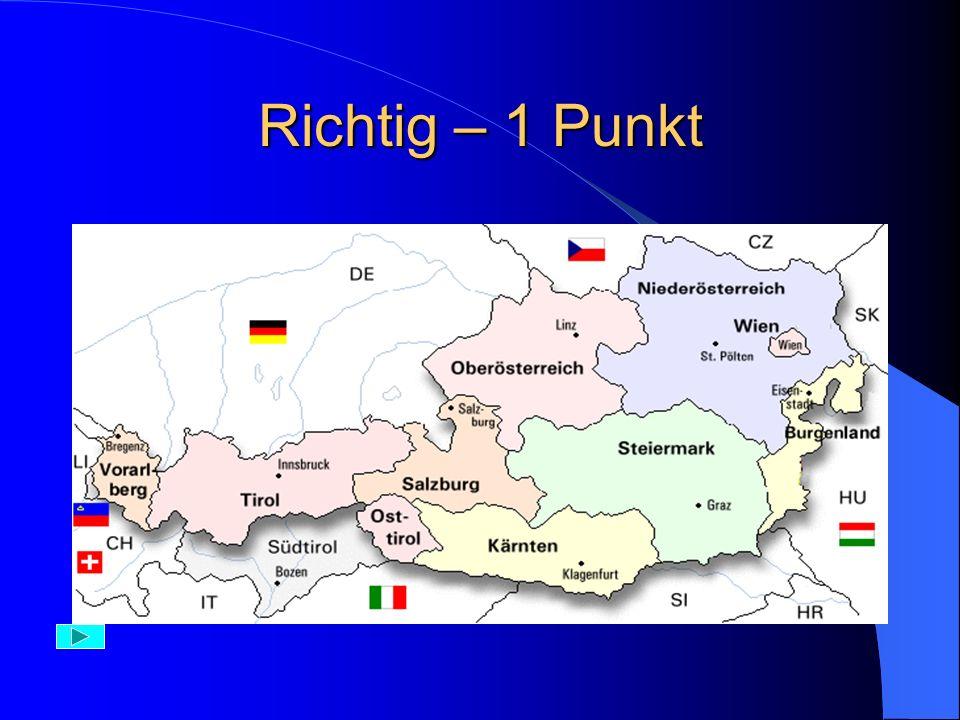 Falsch Das größte Bundesland in Österreich ist Niederösterreich – (Dolna Austria)