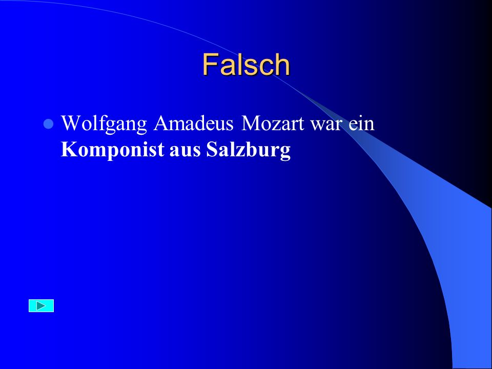 Aufgabe 17) König der Walzer war: A) W. A. Mozart B) Johannes Strauss C) J. S. Bach