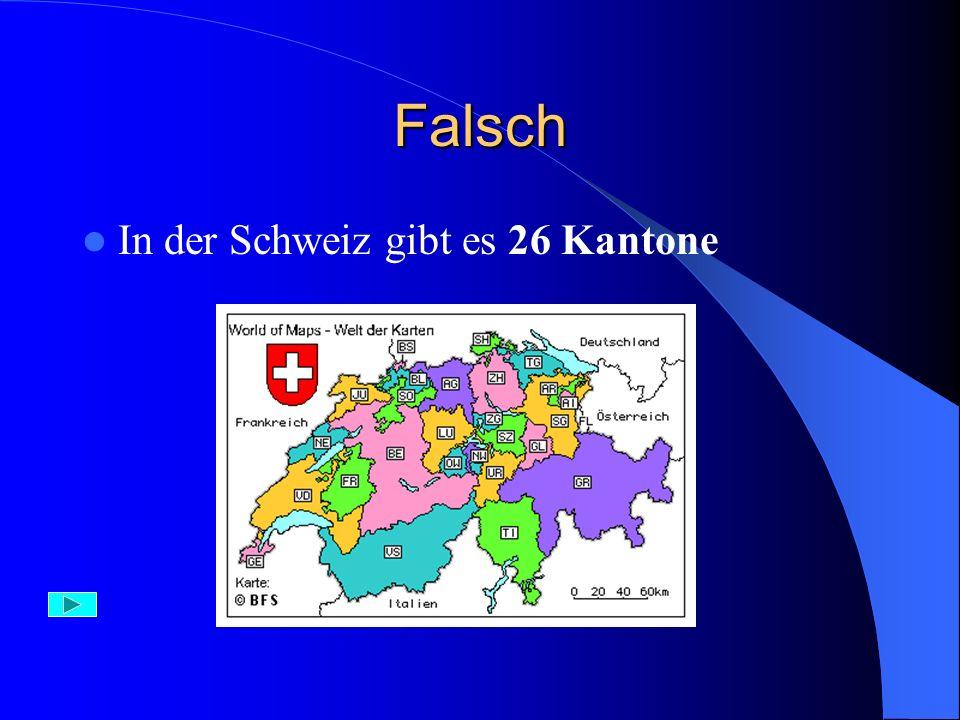 Aufgabe 18) Die Schweiz besteht aus: A) Bezirken B) Kantonen C) Bundesländern