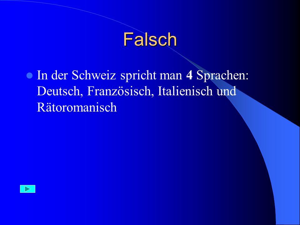Aufgabe 19) In der Schweiz spricht man A) 2 Sprachen B) 3 Sprachen C) 4 Sprachen
