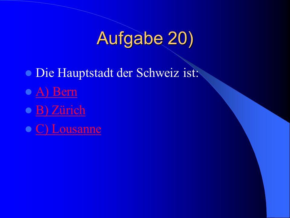 Richtig – 1 Punkt In der Schweiz spricht man 4 Sprachen: Deutsch, Französisch, Italienisch und Rätoromanisch