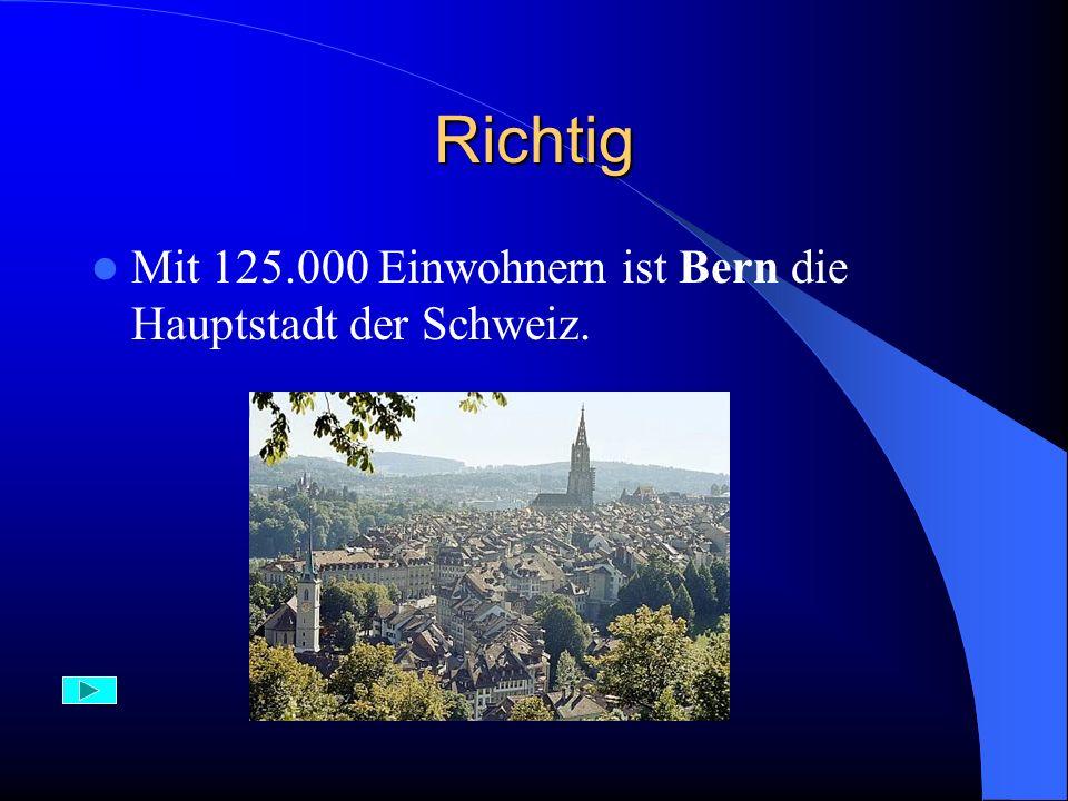 Aufgabe 20) Die Hauptstadt der Schweiz ist: A) Bern B) Zürich C) Lousanne