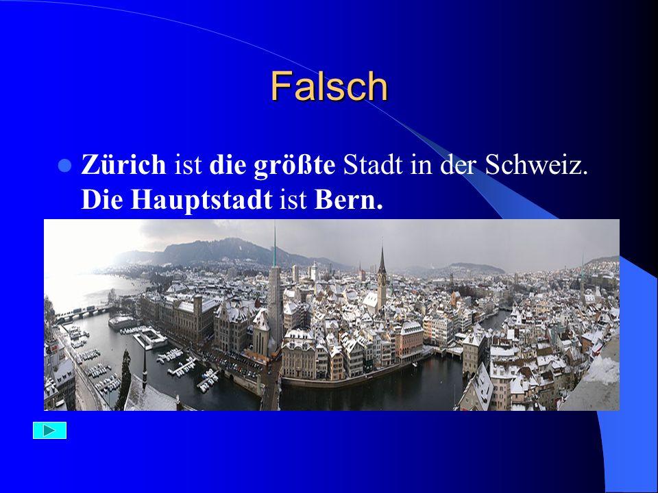 Richtig Mit 125.000 Einwohnern ist Bern die Hauptstadt der Schweiz.