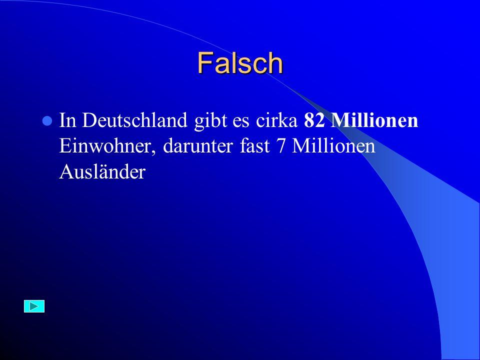 Aufgabe 2) In Deutschland leben: A) 54 B) 64 C) 82 Milionen Menschen