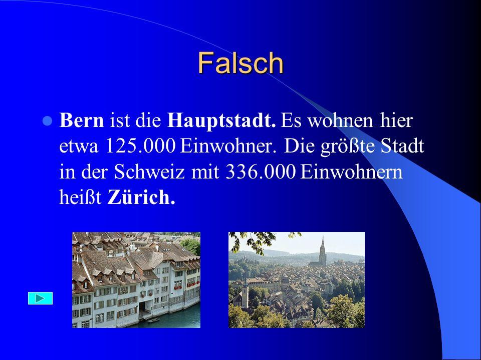 Aufgabe 23) Die größte Stadt in der Schweiz ist: A) Bern B) Zürich C) Lousanne