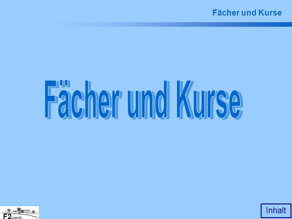 F2 Lorch Inhalt Gymnasium Lorch F2 Lorch Fächer und Kurse
