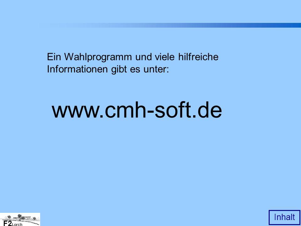 F2 Lorch Inhalt www.cmh-soft.de Ein Wahlprogramm und viele hilfreiche Informationen gibt es unter: