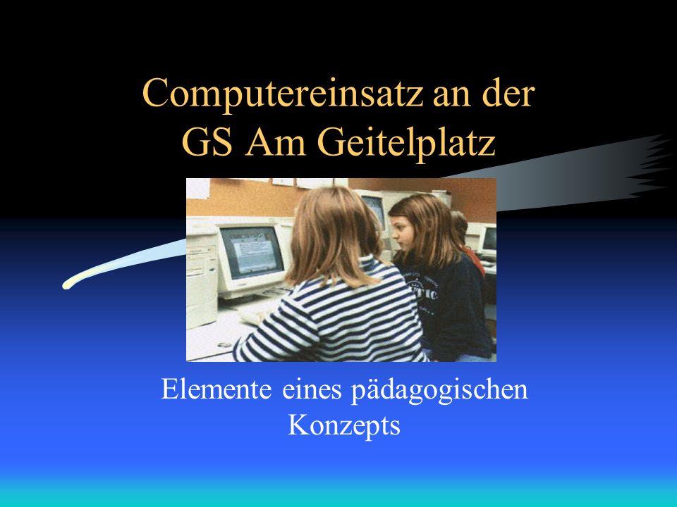 Computereinsatz an der GS Am Geitelplatz Elemente eines pädagogischen Konzepts