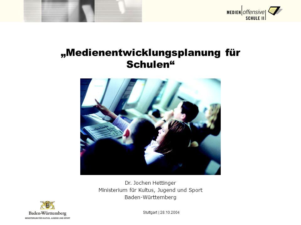 Stuttgart | 28.10.2004 Medienentwicklungsplanung für Schulen Dr.