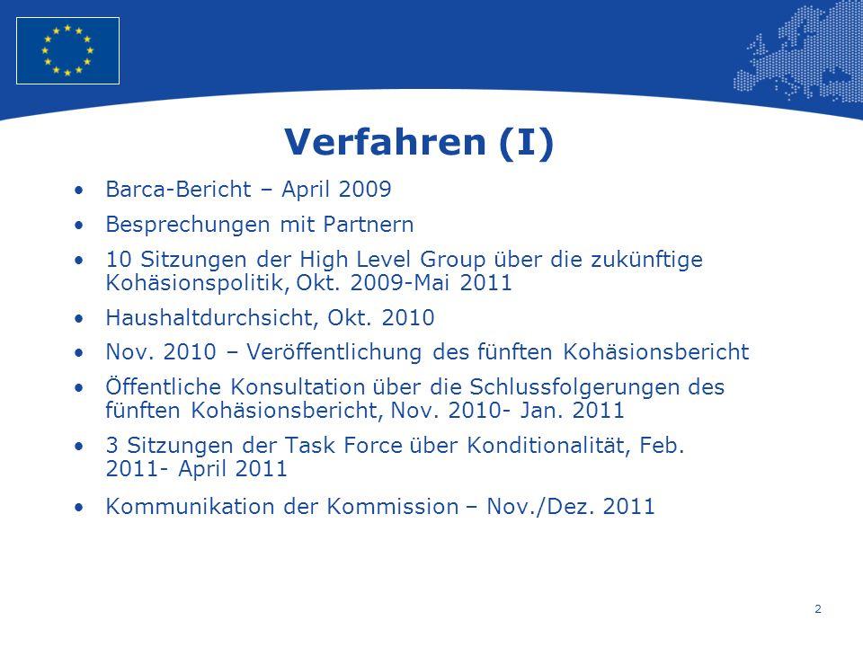 2 European Union Regional Policy – Employment, Social Affairs and Inclusion Verfahren (I) Barca-Bericht – April 2009 Besprechungen mit Partnern 10 Sitzungen der High Level Group über die zukünftige Kohäsionspolitik, Okt.