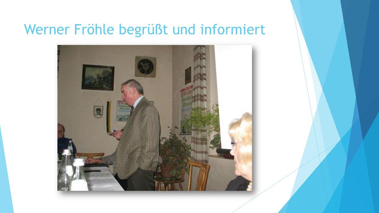 Werner Fröhle begrüßt und informiert