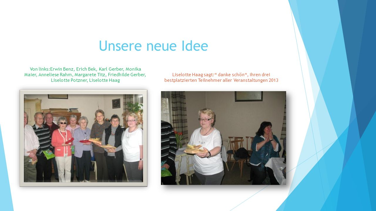 Werner Fröhle Helga Oberst Werner Fröhle kann wieder gut lachen.
