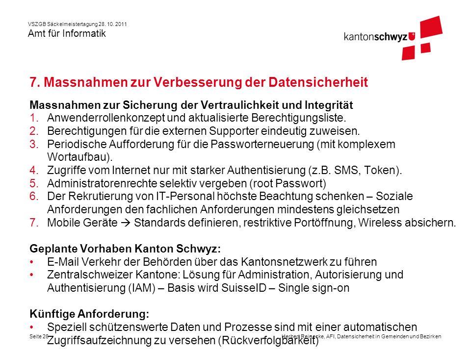 VSZGB Säckelmeistertagung 28. 10. 2011 Amt für Informatik Seite 26Herbert Reinecke, AFI, Datensicherheit in Gemeinden und Bezirken 7. Massnahmen zur V
