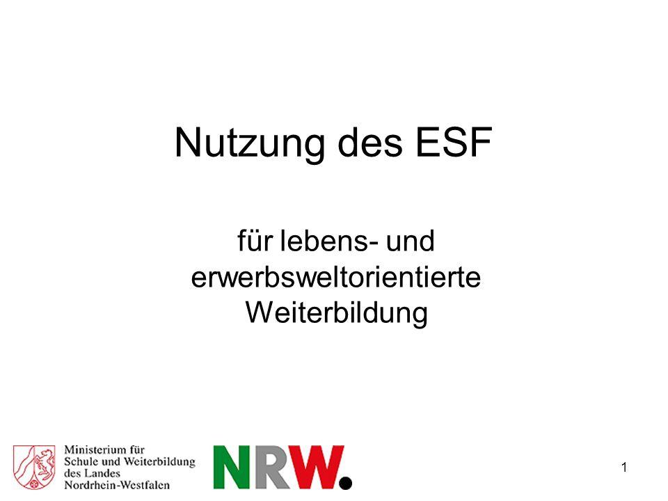 1 Nutzung des ESF für lebens- und erwerbsweltorientierte Weiterbildung