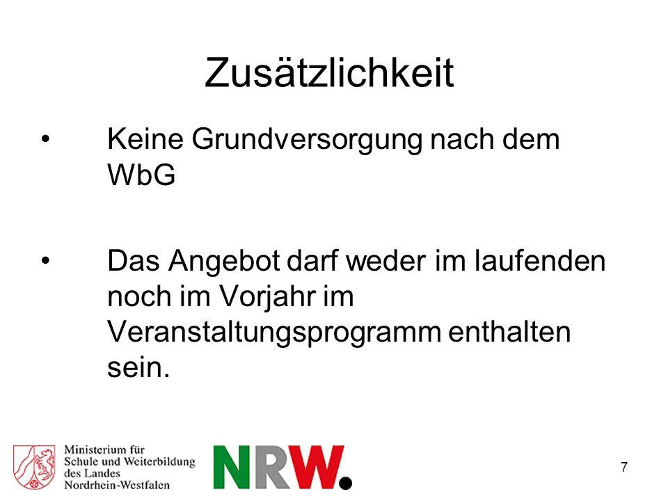7 Zusätzlichkeit Keine Grundversorgung nach dem WbG Das Angebot darf weder im laufenden noch im Vorjahr im Veranstaltungsprogramm enthalten sein.