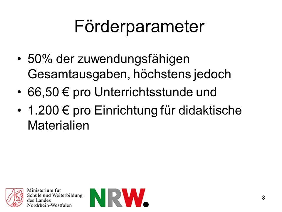 8 Förderparameter 50% der zuwendungsfähigen Gesamtausgaben, höchstens jedoch 66,50 pro Unterrichtsstunde und 1.200 pro Einrichtung für didaktische Materialien