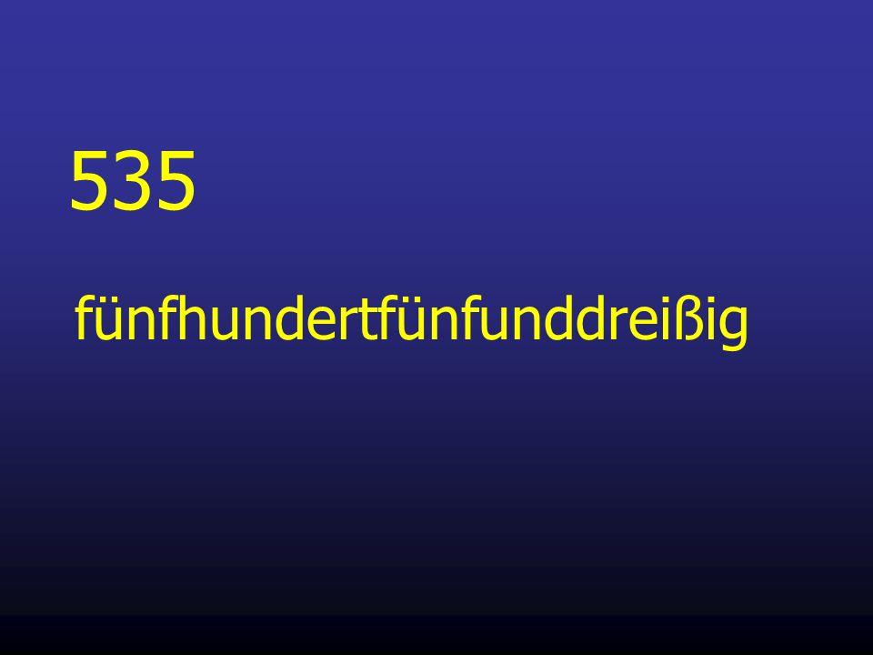 535 fünfhundertfünfunddreißig