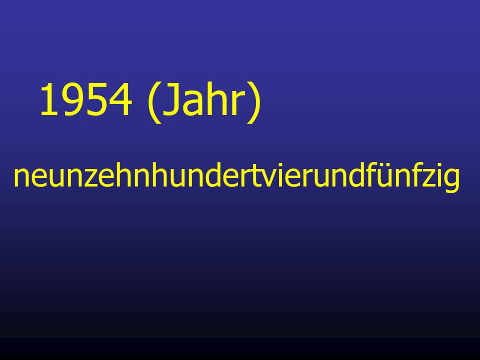 1954 (Jahr) neunzehnhundertvierundfünfzig