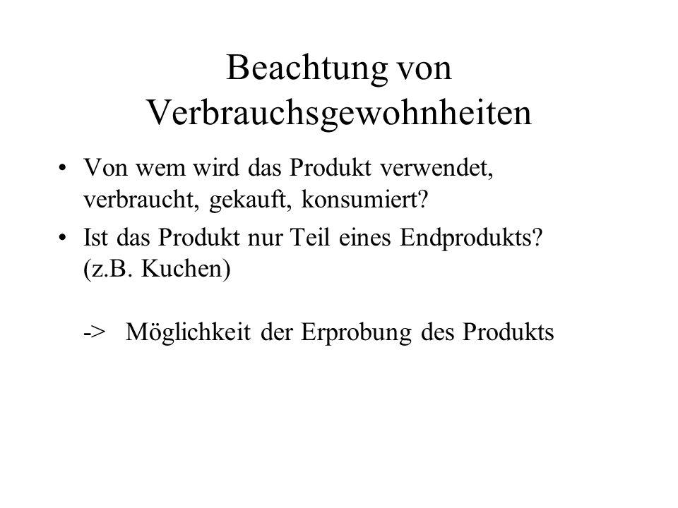 Beachtung von Verbrauchsgewohnheiten Von wem wird das Produkt verwendet, verbraucht, gekauft, konsumiert.