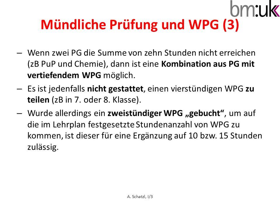 Mündliche Prüfung und WPG (3) – Wenn zwei PG die Summe von zehn Stunden nicht erreichen (zB PuP und Chemie), dann ist eine Kombination aus PG mit vert