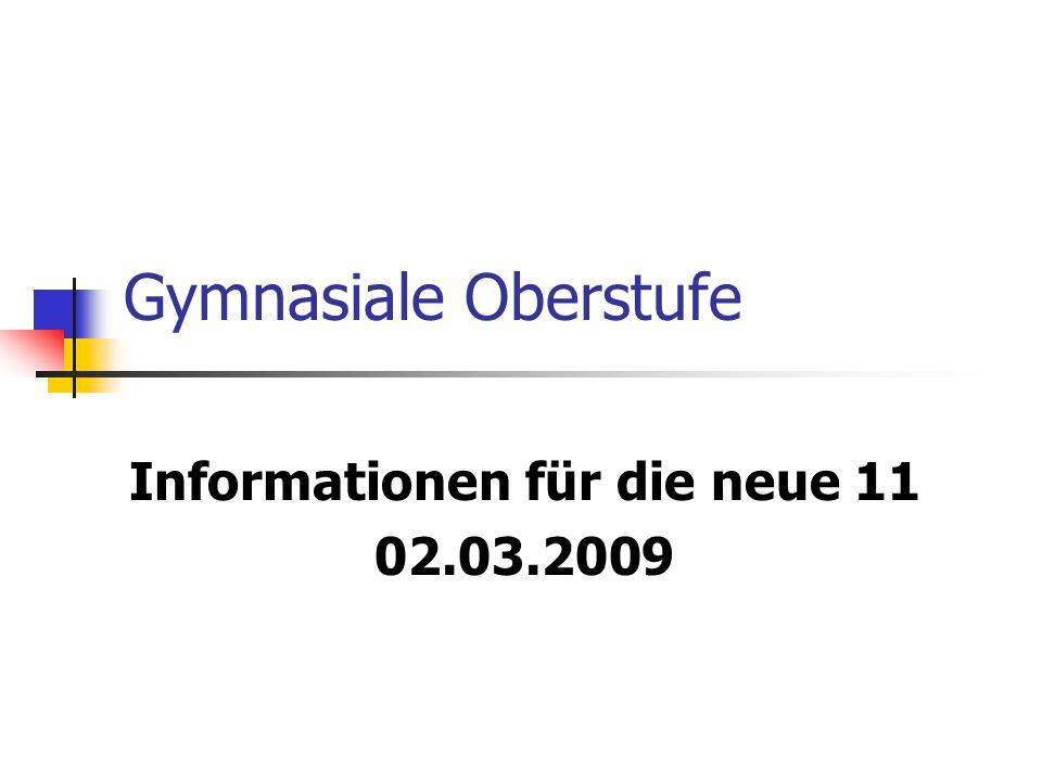 Gymnasiale Oberstufe Informationen für die neue 11 02.03.2009