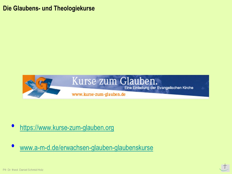 Die Glaubens- und Theologiekurse https://www.kurse-zum-glauben.org www.a-m-d.de/erwachsen-glauben-glaubenskurse Pfr.