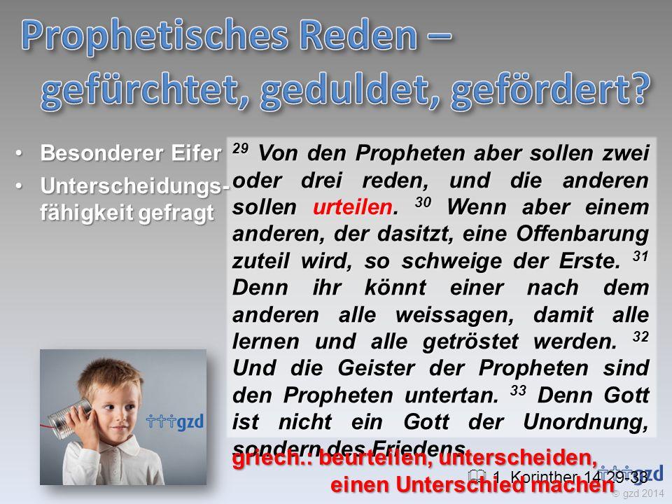 gzd 2014 29 Von den Propheten aber sollen zwei oder drei reden, und die anderen sollen urteilen.