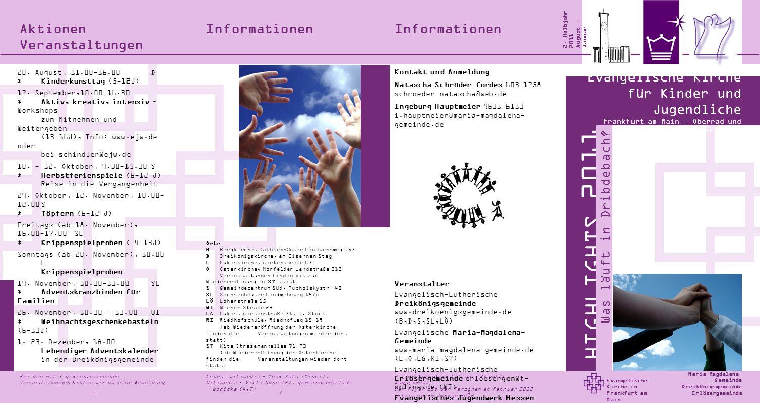 InformationenAktionen Veranstaltungen 2. Halbjahr 2011 August - Januar 10,2 Evangelische Kirche in Frankfurt am Main Bei den mit * gekennzeichneten Ve