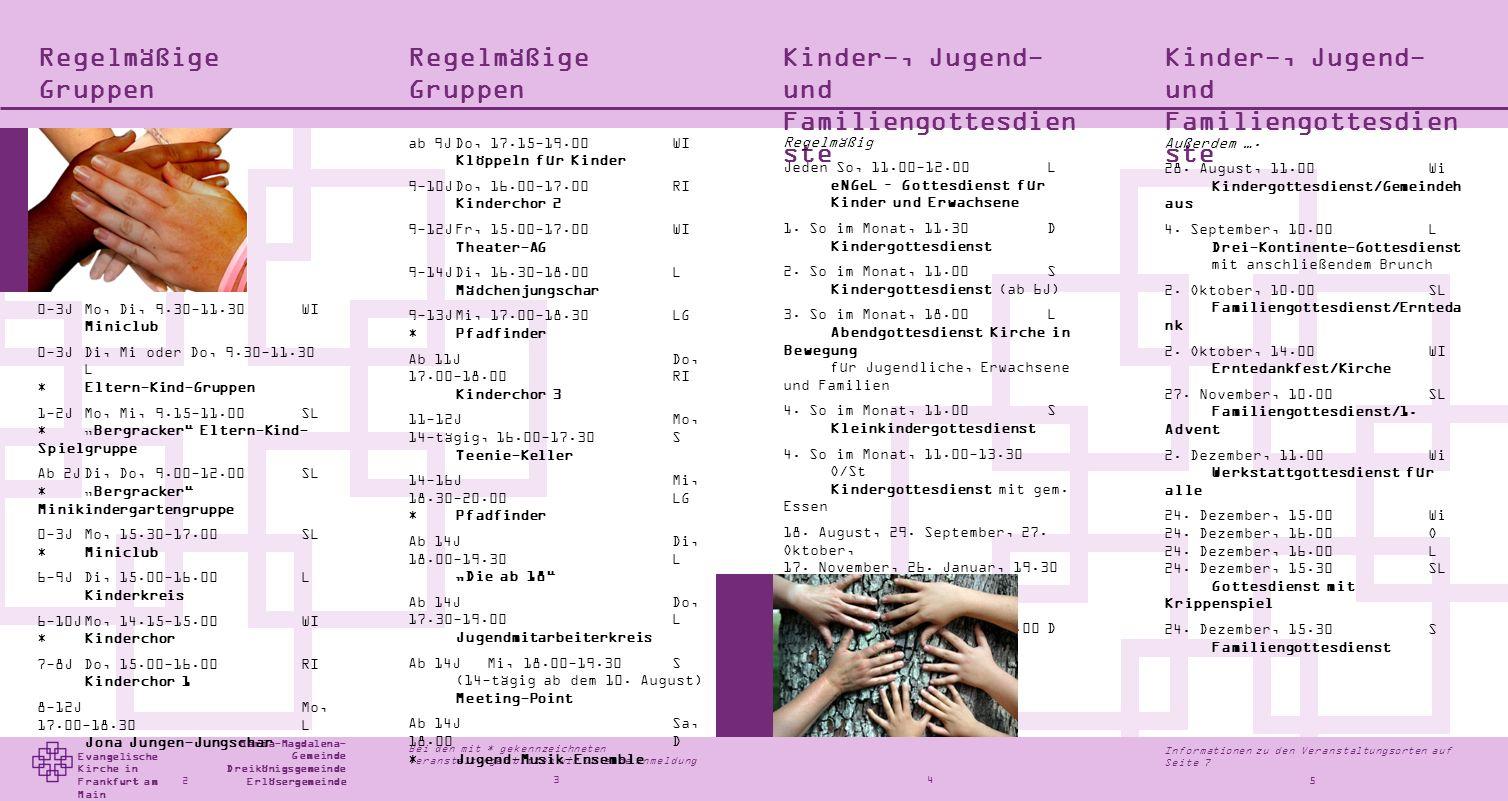 Evangelische Kirche in Frankfurt am Main Informationen zu den Veranstaltungsorten auf Seite 7 Bei den mit * gekennzeichneten Veranstaltungen bitten wi