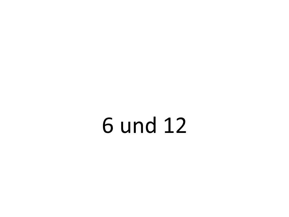 6 und 12