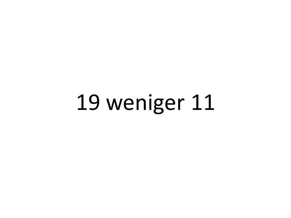 19 weniger 11
