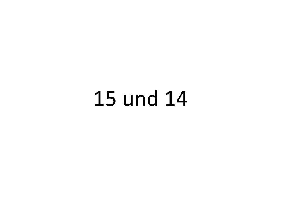 15 und 14